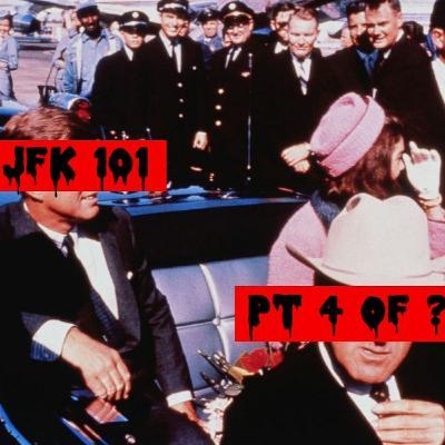Episode 156: JFK 101 (Pt. 4 of ???) [teaser]