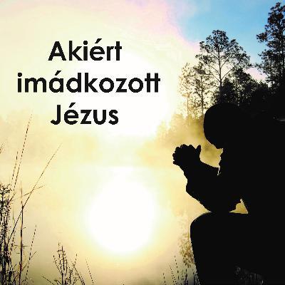 Akiért imádkozott Jézus - Lukács 22:31-34