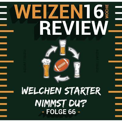 Welchen Starter nimmst du?   Weizenreview Woche 16   S2 E66   NFL Football