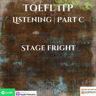 TOEFL iTP | Listening | Part C | Stage fright