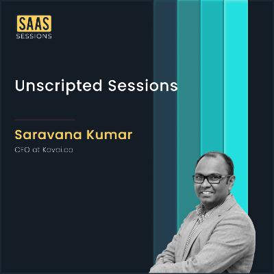 Unscripted conversations ft. Saravana Kumar, CEO at Kovai.co