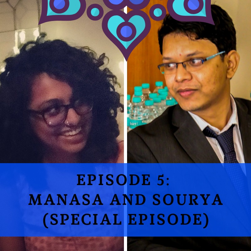 Episode 5 - Manasa and Sourya