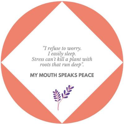 My Mouth Speaks Peace: A Peace Affirmation