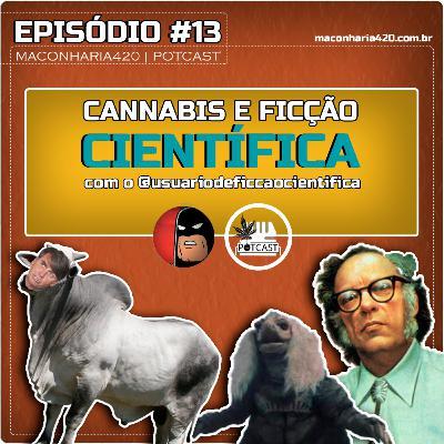 #13 | Cannabis e Ficção Científica com o @usuariodeficcaocientifica