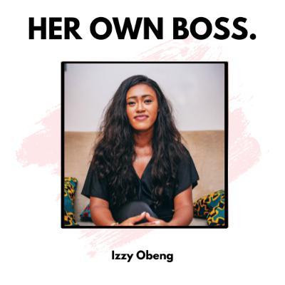 Izzy Obeng: Representation, recognising intersectionality and revolutionising entrepreneurship