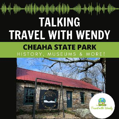 #49 - Cheaha State Park - History, Museums & More!