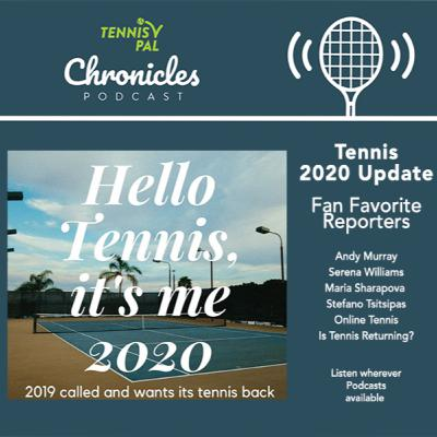 Hello Tennis it's me 2020! 2019 called and wants its Tennis back + Fan Fav Reports Sharapova Tsitsipas Serena and tournament update