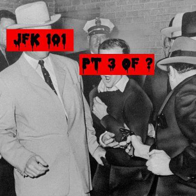 Episode 155: JFK 101 (Pt. 3 of ???) [teaser]