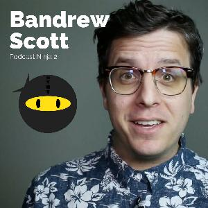 PN3: Bandrew Scott – Improve Podcast Audio Quality and Solo Podcast Personality