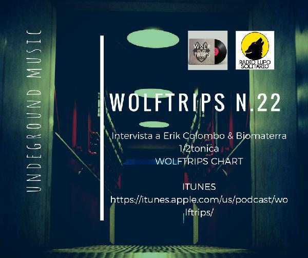 Wolf Trips #2.22 – 13-04-2018 – INTERVIEW ERIK COLOMBO & BIOMATERRA