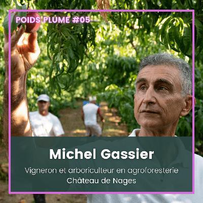 #05 - Michel Gassier - Vigneron & Arboriculteur en Agroforesterie