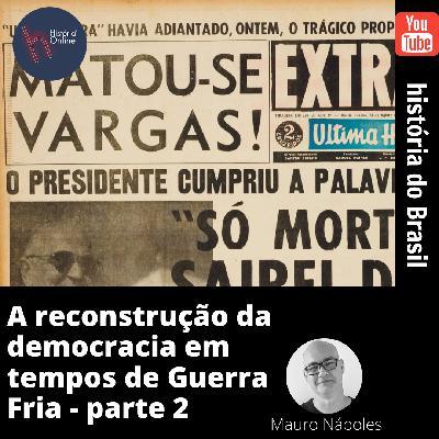A reconstrução da democracia em tempos de Guerra Fria II – História do Brasil (aula 33)