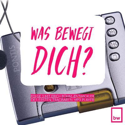 Was bewegt DICH? Im Gespräch mit Erich Böhm, dem Entwickler des ersten tragbaren MP3 Player