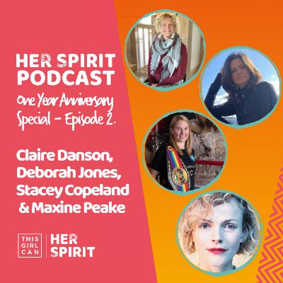 Louise and Annie host the second of two anniversary Her Spirit episodes. They are joined by four phenomenal past guests Claire Danson, Deborah James, Stacey Copeland and Maxine Peake who talk about the challenges of the last year.