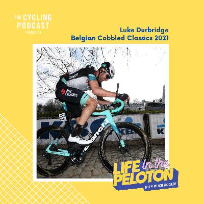 31: Life in the Peloton – Belgian cobbled Classics with Luke Durbridge
