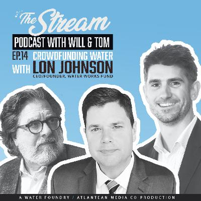 Ep 14: Crowdfunding water innovations and chicken dinners with Lon Johnson