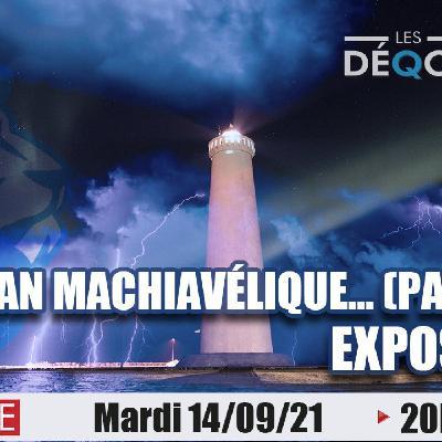 Le Plan Machiavélique (Partie 1) - 14/09/21