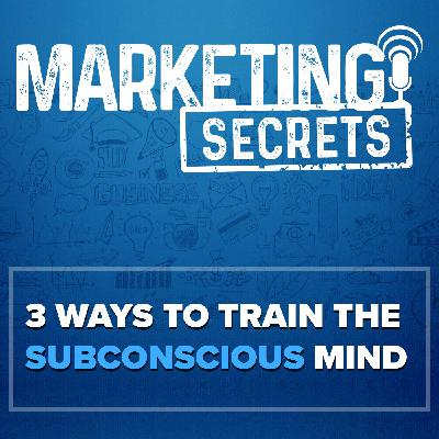 3 Ways to Train the Subconscious Mind
