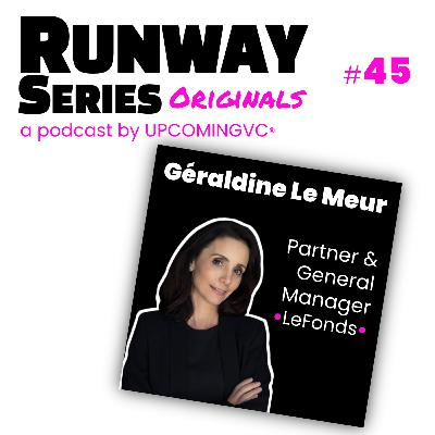 45. Géraldine Le Meur, Partner & General Manager @ LeFonds by FrenchFounders - Repeat Founder et l'importance du soutien d'un réseau international pour accompagner le scale-up.