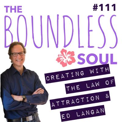 Creating with the Law of Attraction and Ed Langan