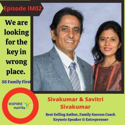 Best Selling Author, Family Success Coach Siva Kumar & Savitri Siva Kumar on Inspiire Mantra show about their journey building the Family First and Ma...