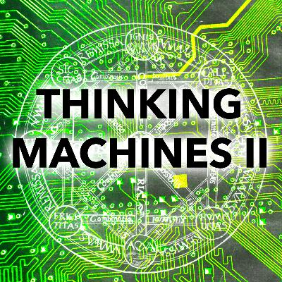 49: Thinking Machines II (Techniques in Artificial Intelligence)