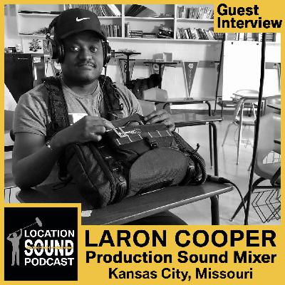 069 LaRon Cooper - Production Sound Mixer based out of Kansas City, Missouri