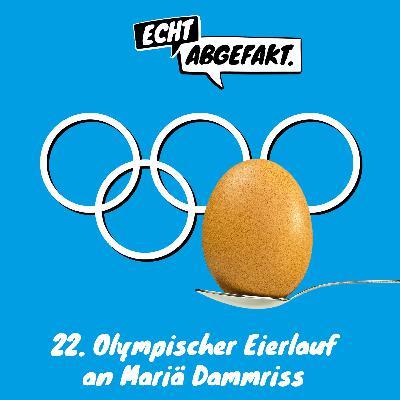 22. Olympischer EIERLAUF an MARIÄ DAMMRISS