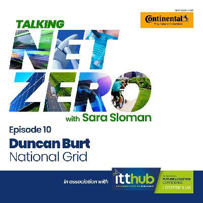 10: Talking Net Zero Episode 10 - Duncan Burt