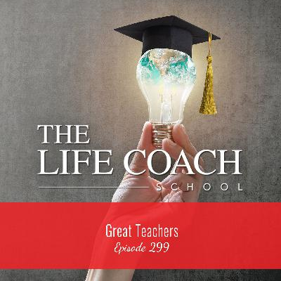 Ep #299: Great Teachers