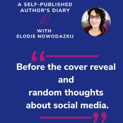 Ep. 12 - Before the cover reveal (how to engage readers...maybe) and random thoughts about social media.