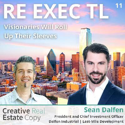 Last-Mile Industrial Development Demand | Visionaries Will Roll Up Their Sleeves | Sean Dalfen