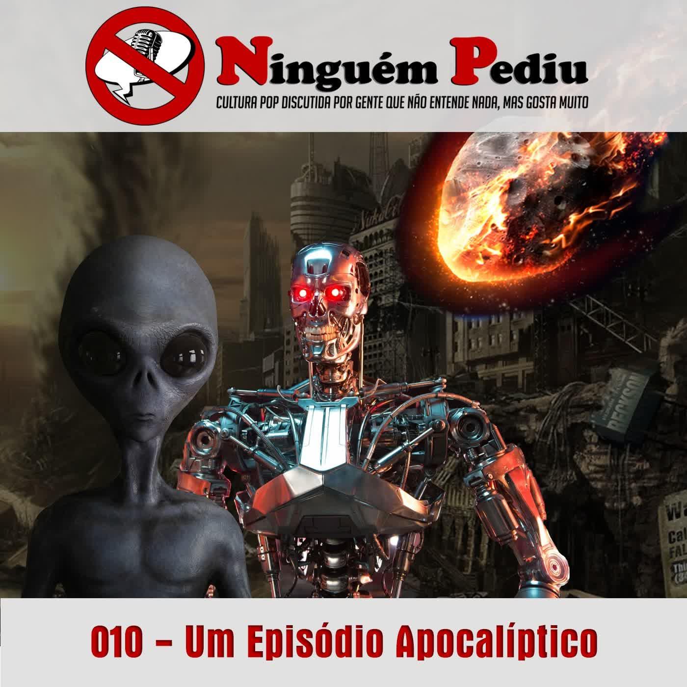 010 - Um Episódio Apocalíptico