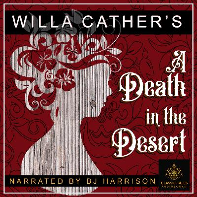 Ep. 680, A Death in the Desert, by Willa Cather