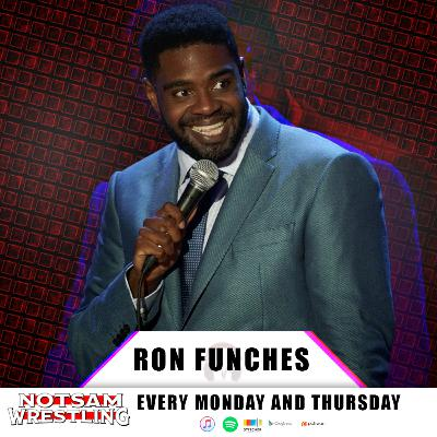 Ron Funches - Notsam Wrestling 304