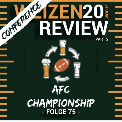 AFC Championship   Weizenreview Conference Part 2   S2 E75   NFL Football