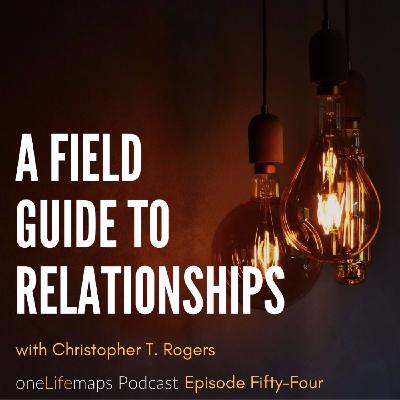 54. A Field Guide to Relationships