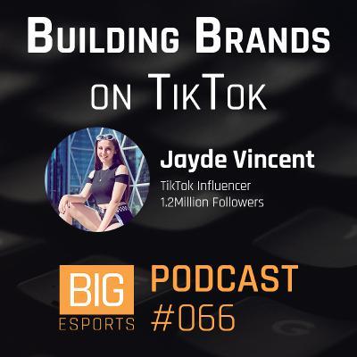 #066 – Building Brands on TikTok with Jayde Vincent - 1.2M Followers