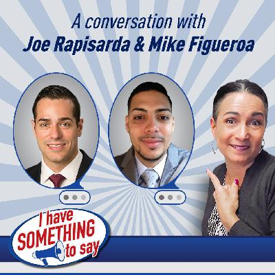 "Episode #50: ""I Have SOMETHING To Say"" with special guests, Joe Rapisarda & Mike Figueroa"
