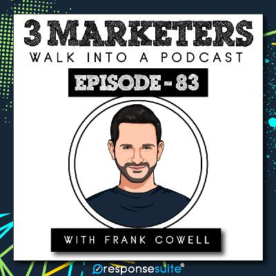083: 5 Key Philosophies To Follow For A Hyper Optimised Funnel [Frank Cowell]