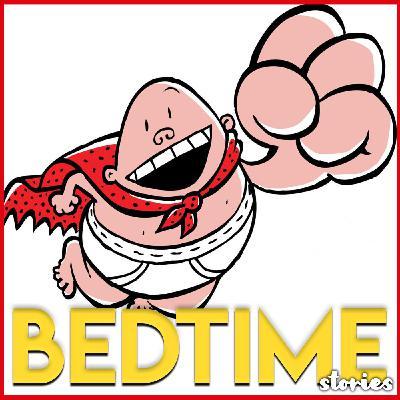 Captain Underpants - Bedtime Story