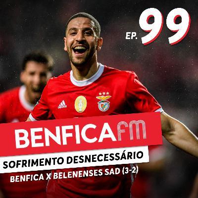 #99 - Benfica FM | Benfica x Belenenses SAD (3-2) Bruno Pereira