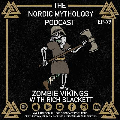 Ep 79 - Zombie Vikings! With Rich Blackett