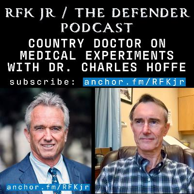 Country Doctor on Medical Experiments with Dr. Charles Hoffe