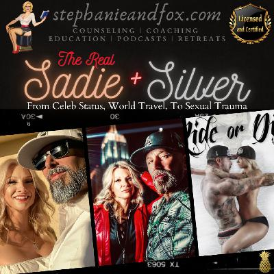 The Real Sadie & Silver: from celeb status, world travel, to sexual trauma