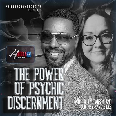 4biddenknowledge Podcast - The Power Of Psychic Discernment with Cortney Kane Sides