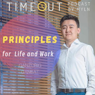 Episode 8 - Principles for Life and Work with Ganzorig