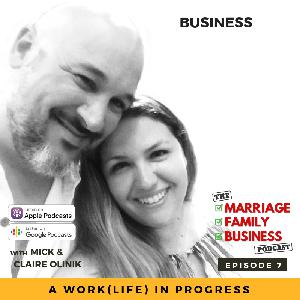 The Business [How to Make It Fit Into Your Family] EP 07