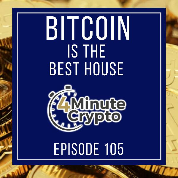 Bitcoin Is The Best House In A Bad Neighborhood