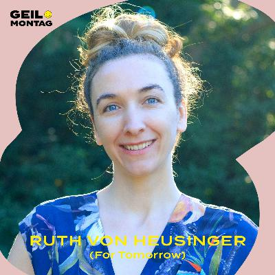 Ruth von Heusinger (ForTomorrow): Bist Du die Robin Hood der Klimabewegung?